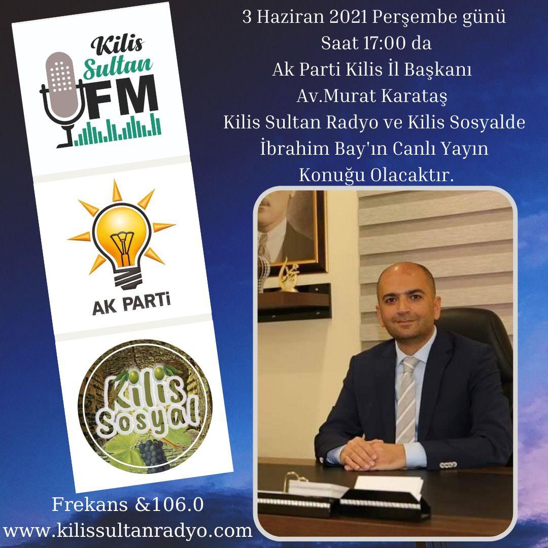 KARATAŞ, RADYO SULTAN'DA KİLİS'İ KONUŞACAK!