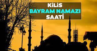 KİLİS'TE KURBAN BAYRAM NAMAZI SAATİ 06.00'DA